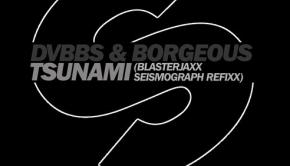 dvbbs-borgeous-tsunami-blasterjaxx-seismograph-spinnin