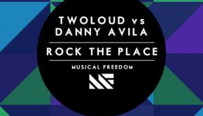 twoloud-danny-avila-rock-the-place