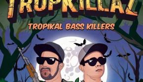 tropkillaz-tropikal-bass-killers