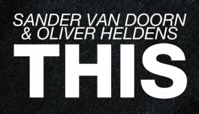 Sander-Van-Doorn-Oliver-Heldens-THIS