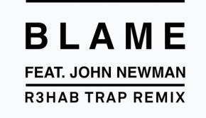 Calvin-Harris-John-Newman-Blame-R3hab-Trap-Remix