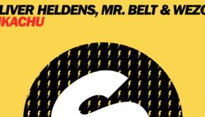Oliver-Heldens-Mr-Belt-Wezol-Pikachu