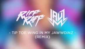 Riff-Raff-Tip-Toe-Wing-In-My-Jawwdinz-Jauz-Remix